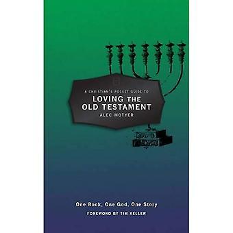 Guide de poche du chrétien à aimer l'Ancien Testament: un livre, un seul Dieu, une histoire