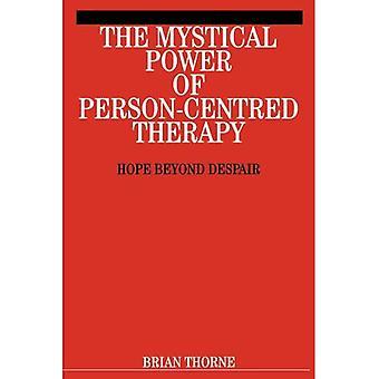 Il potere mistico della terapia PersonCentred: di là di speranza disperazione