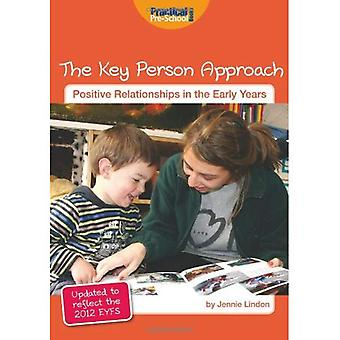 The Key Person Approach (Positive Relationships in the Early Years)