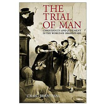 The Trial of Man: Christianity and Judgement in the World of Shakespeare