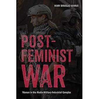 Post-féministe guerre: Femmes dans le complexe de médias-militaro-industriel (Culture de guerre)