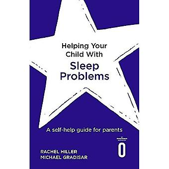 Helping Your Child with Sleep Problems: A self-help� guide for parents (Helping� Your Child)