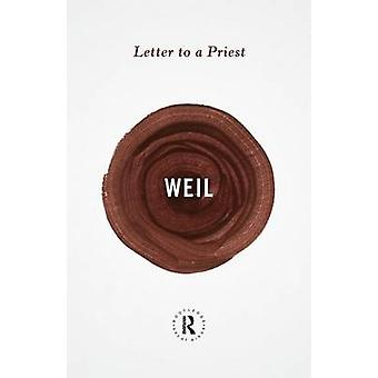 Letter to a Priest by Weil & Simone