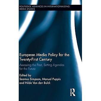 European Media Policy for the TwentyFirst Century by Seamus Simpson & Manuel Puppis & Hilde van den Bulck