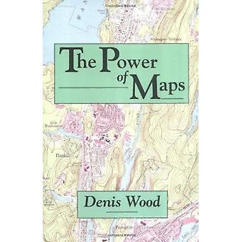 The Power of Maps by Denis Wood - 9780898624939 Book