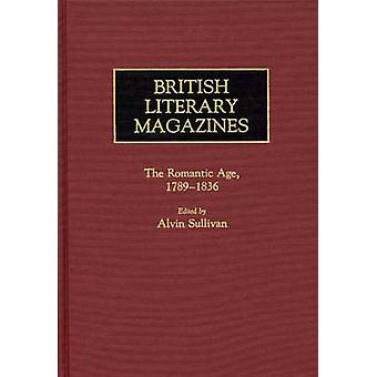 British Literary Magazines The Romantic Age 17891836 by Marsh & Dolores