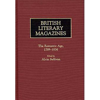 Britiske litterære blade den romantiske alder 17891836 af Marsh & Dolores