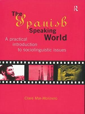 The SpanishSpeaking World by MarMolinoir & Clare