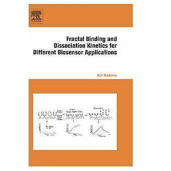 Fractal Binding and Dissociation Kinetics for Different Biosensor Applications by Sadana & Ajit