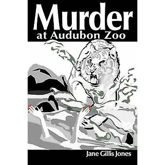 Mord im Audubon Zoo von Jones & Jane Kiemen