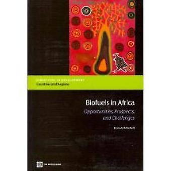 Biodrivmedel i Afrika möjligheter möjligheter och utmaningar av Mitchell & Donald
