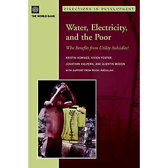 Water Electricity and the Poor Who Benefits from Utility Subsidies by Komives & Kristin