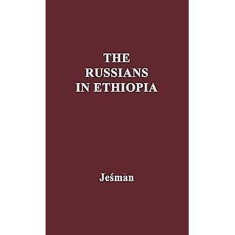 The Russians in Ethiopia An Essay in Futility by Jesman & Czeslaw