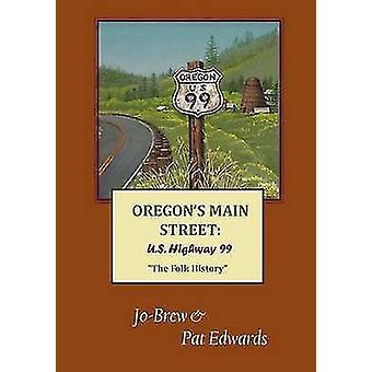 OREGONS のメイン ・ ストリート米国のハイウェー 99 エドワーズ ・ パットによる民俗の歴史