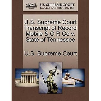 U.S. Supreme Court Transcript of Record Mobile  O R Co v. State of Tennessee by U.S. Supreme Court