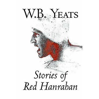 Stories of Red Hanrahan by W.B.Yeats Fiction Literary Classics Short Stories by Yeats & W. B.