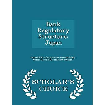 Bank Regulatory Structure Japan  Scholars Choice Edition by United States Government Accountability