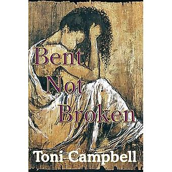 Bent Not Broken by Campbell & Toni
