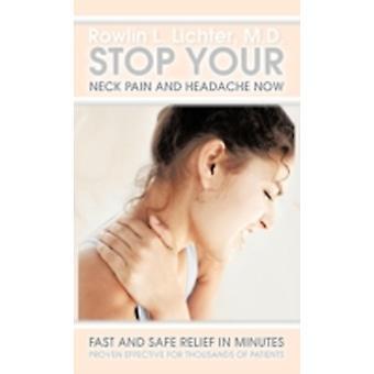 Stoppen Sie Ihre Nackenschmerzen und Kopfschmerzen jetzt schnell und sicher Erleichterung in Minuten bewährt bei Tausenden von Patienten von Lichter M. D. & Rowlin L.