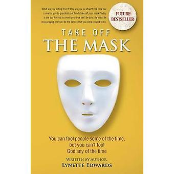 あなたは人々をだますことができるマスクを脱ぎますが、エドワーズ & リネットによっていつでも神をだますカント
