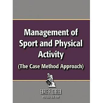 Styring av idrett og fysisk aktivitet metoden tilfelle tilnærming av Zeigler Ph D. D. Sc LLD Fnak & Earle F.