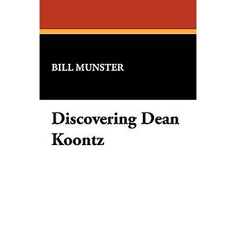 Discovering Dean Koontz by Munster & Bill