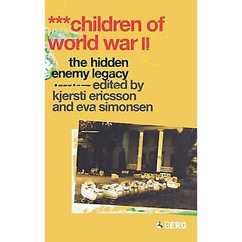 Children of World War II The Hidden Enemy Legacy by Ericsson & Kjersti