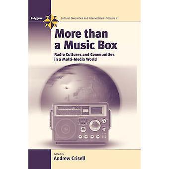 Mehr als eine Musik-Box Radio Kulturen und Gemeinschaften in einer Multimedia-Welt von Crisell & A.