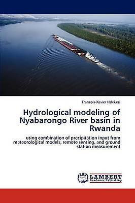 Hydrological Modeling of Nyabarongo River Basin in Rwanda by Ndekezi FrancoisXavier
