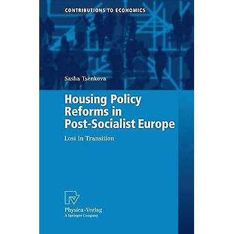 Housing Policy Reforms in PostSocialist Europe  Lost in Transition by Tsenkova & Sasha