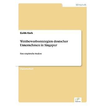 Wettbewerbsstrategien deutscher Unternehmen i Singapur av Koch & Guido