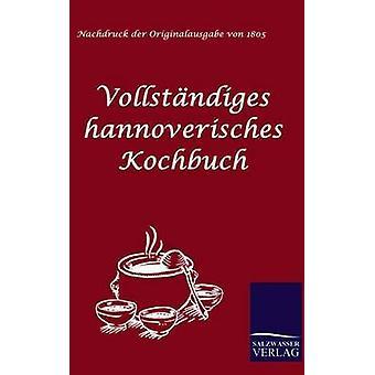 Vollstndiges hannoverisches Kochbuch por Anonymus y anónimo