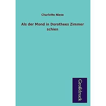 ALS Der Mond in Dorothees Zimmer Schien by Niese & Charlotte