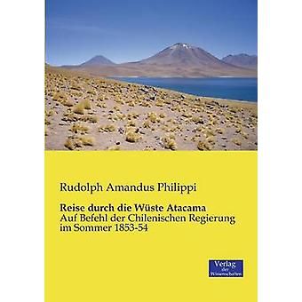 Reise durch die Wste Atacama by Philippi & Rudolph Amandus