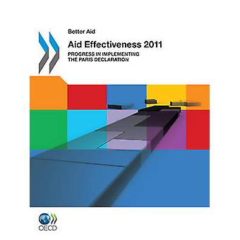 Better Aid Aid Effectiveness 2011 Progress in Implementing the Paris Declaration by Oecd Publishing