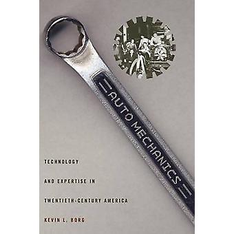 Auto Mechanics - Technology and Expertise in Twentieth-century America