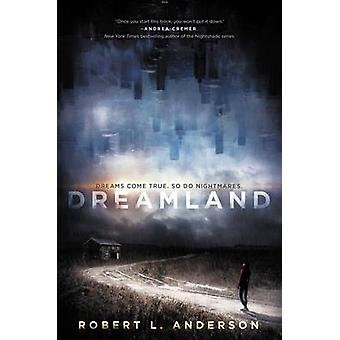 Dreamland by Robert L Anderson - 9780062338686 Book