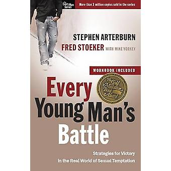 Every Young Man's Battle - Strategies for Victory in the Real World of