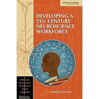 Developing a 21st Century Neuroscience Workforce - Workshop Summary by