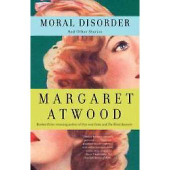 Moral Disorder and Other Stories by Margaret Atwood - 9780385721646 B
