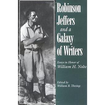 Robinson Jeffers and a Galaxy of Writers - Essays in Honor of William