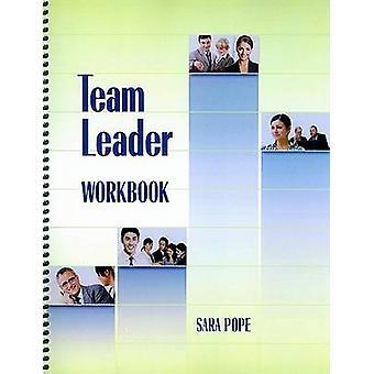 Team Leader Workbook by Sara Pope - 9781599961330 Book