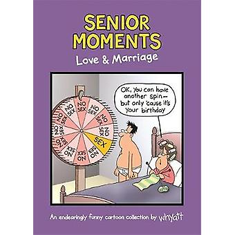 Senior Moments - Love & Marriage - An endearingly funny cartoon collect