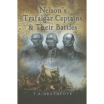 Nelson's Trafalgar Captains and Their Battles by T. A. Heathcote - 97