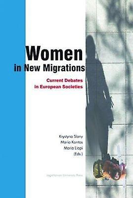 Femmes in nouveau Migrations - Current Debates in European Sociecravates by Kry