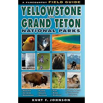 The Field Guide to Yellowstone and Grand Teton National Parks by Kurt
