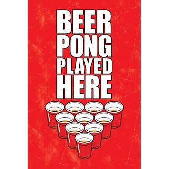 Beer Pong - giocato qui Poster Poster Print
