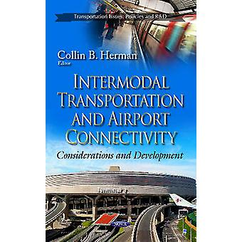 Intermodal Transportation amp Airport Connectivity  Considerations amp Development by Edited by Collin B Herman