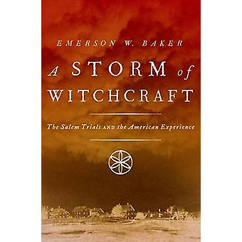 A Storm of Witchcraft - The Salem Trials and the American Experience b