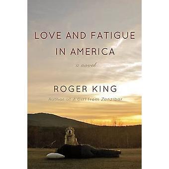 L'amour et la Fatigue en Amérique par le roi Roger - livre 9780299287207